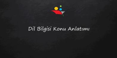 7. Sınıf Türkçe : Dilbilgisi Dersi Konu Anlatımları